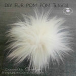 DIY Fur Pom Pom – Tutorial!