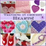 Trending In Crochet – Hearts!